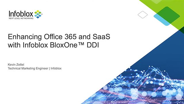 Enhancing Office 365 And SaaS With Infoblox BloxOne®️ DDI