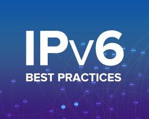 IPv6 Best Practices Architecture