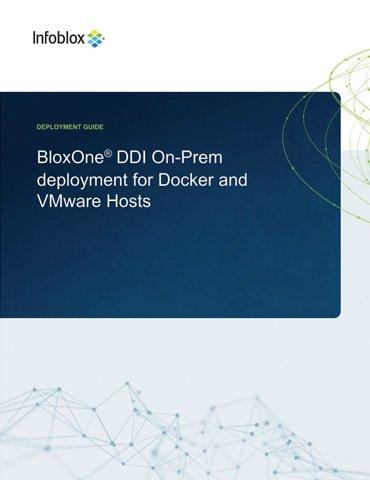 BloxOne®️ DDI On-Prem Deployment For Docker And VMware Hosts